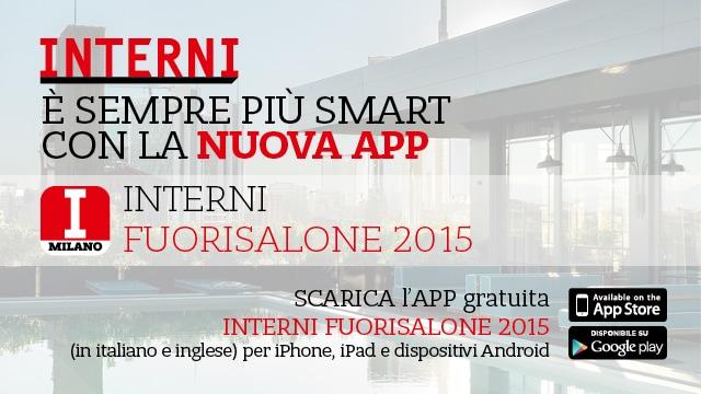 APP FuoriSalone 2015 / INTERNI is smarter than ever